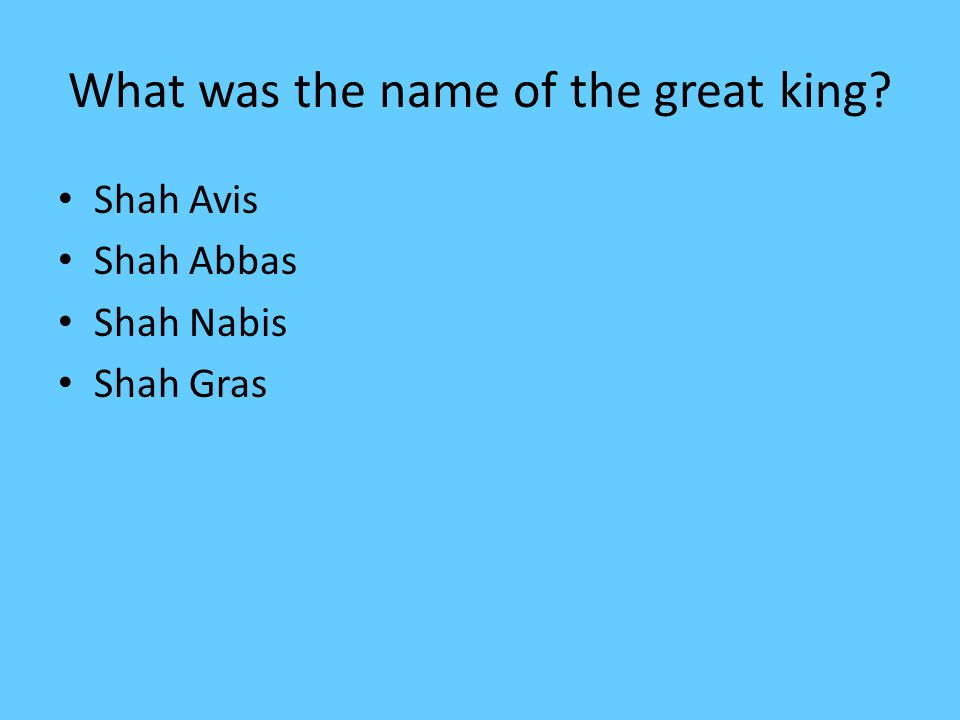 What was the name of the great king