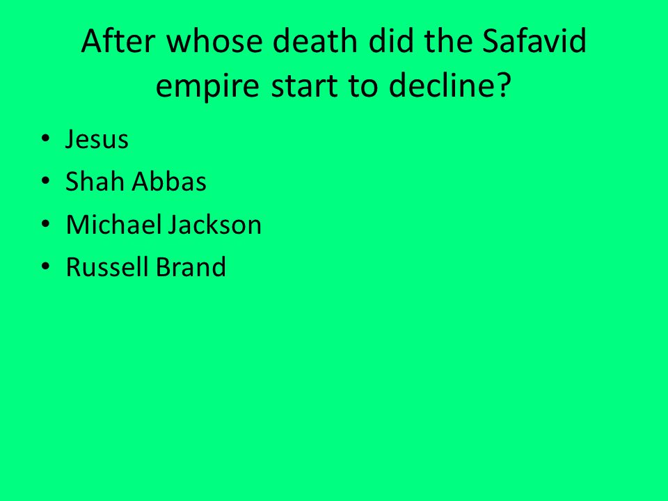 After whose death did the Safavid empire start to decline