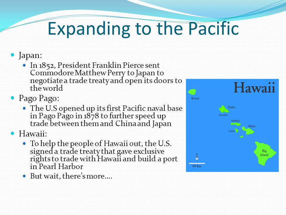Expanding to the Pacific