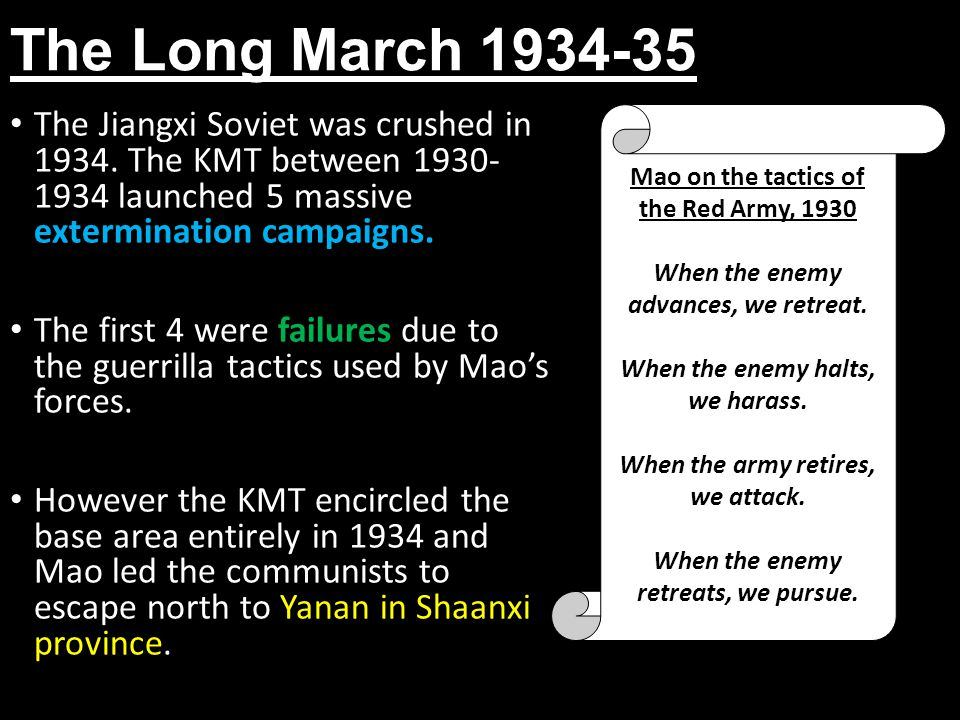 The Long March 1934-35 The Jiangxi Soviet was crushed in 1934. The KMT between 1930- 1934 launched 5 massive extermination campaigns.