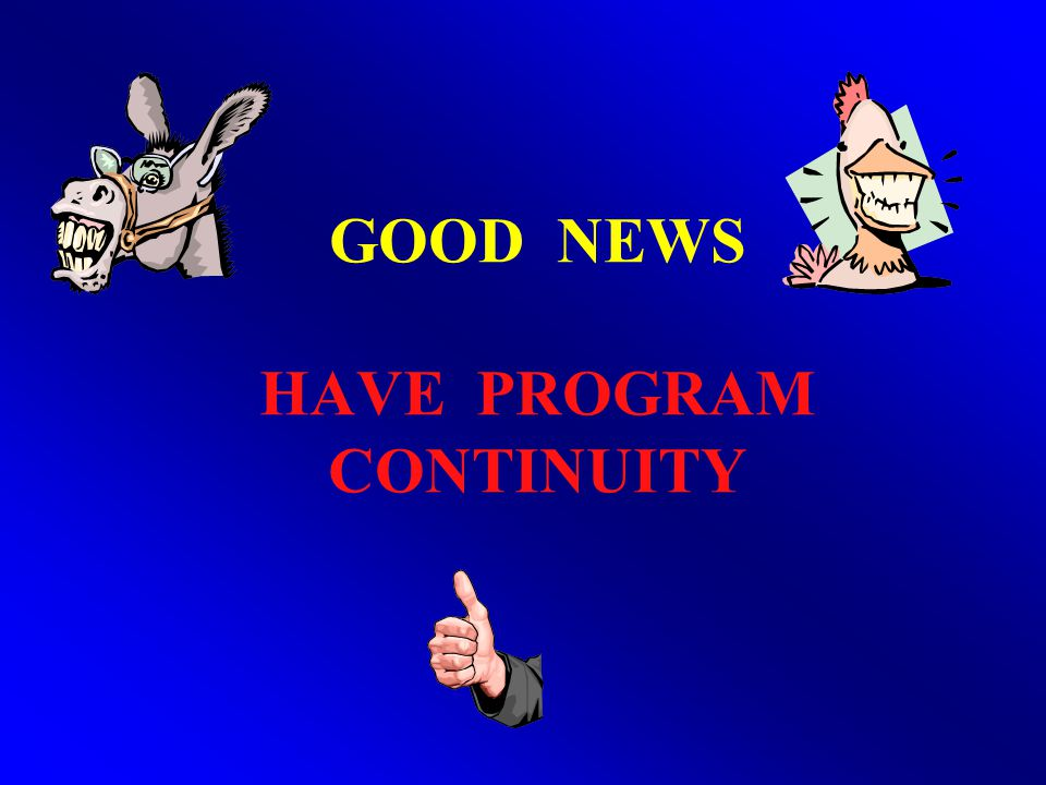 GOOD NEWS HAVE PROGRAM CONTINUITY
