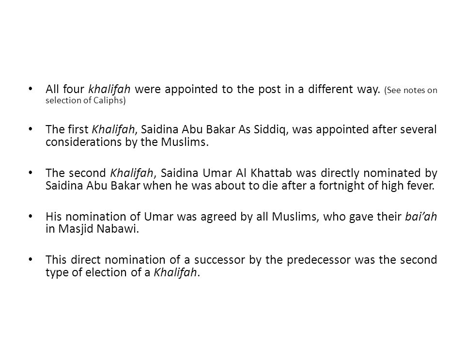 All four khalifah were appointed to the post in a different way