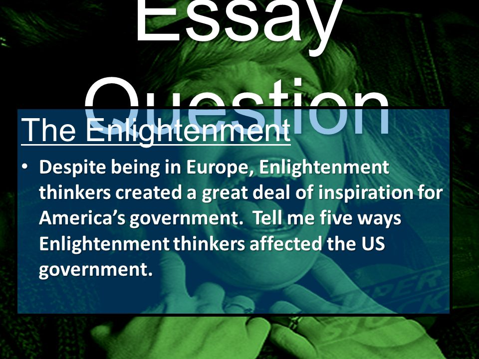 Essay Question The Enlightenment