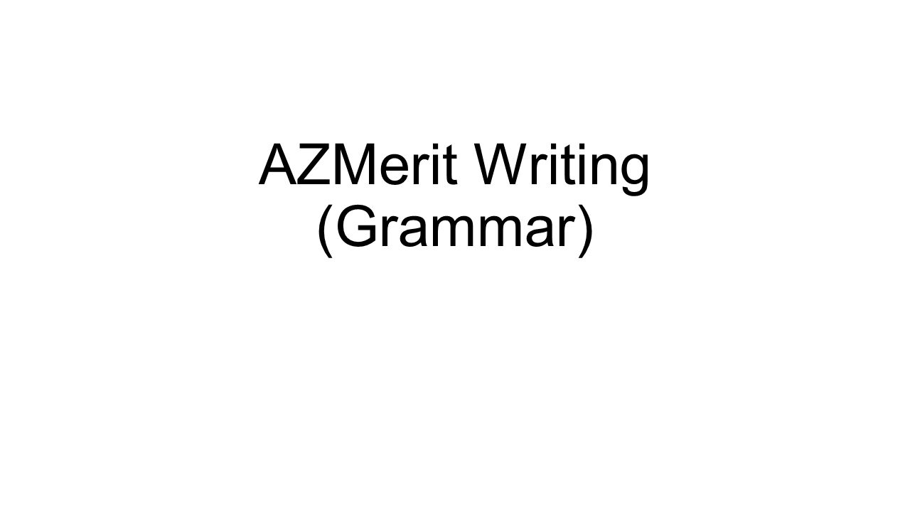 AZMerit Writing (Grammar)