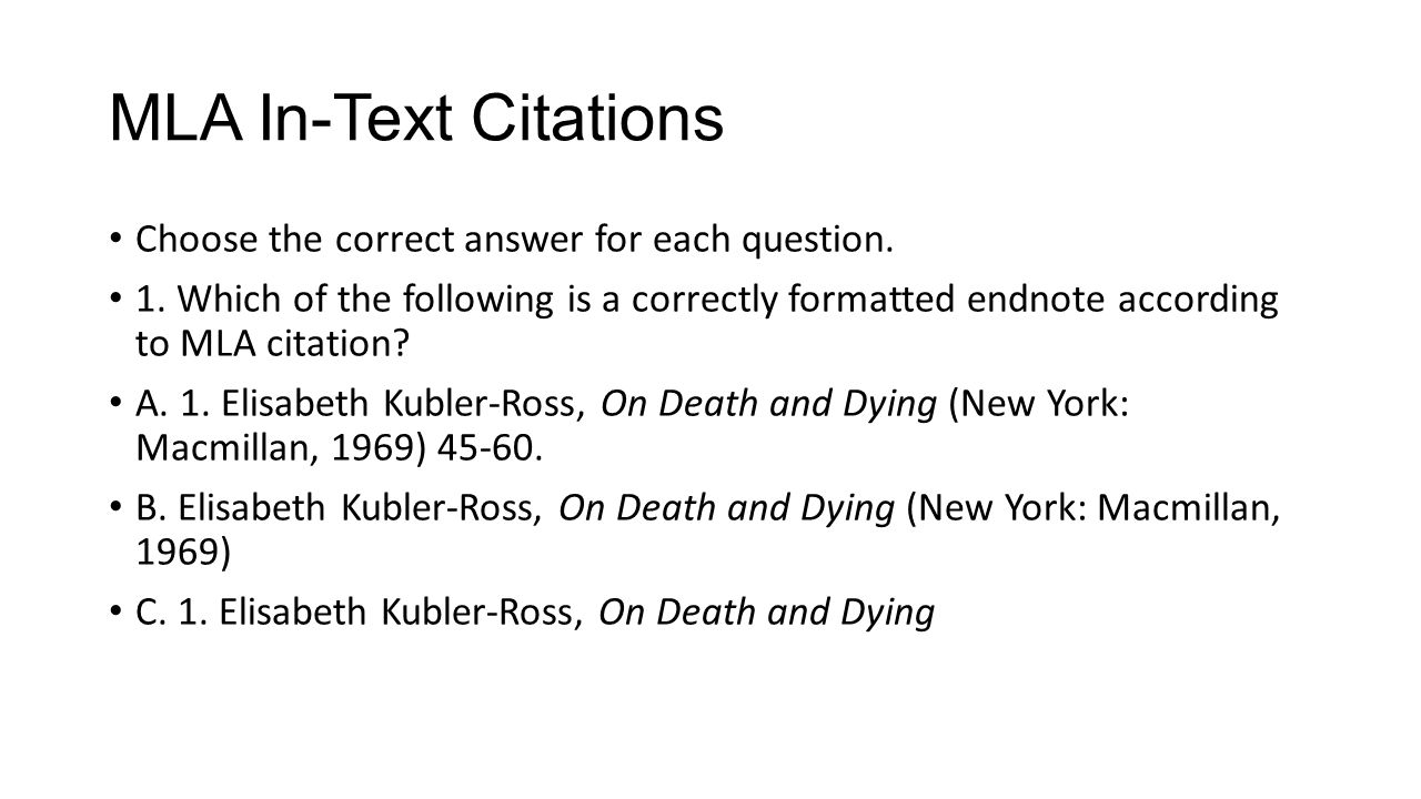MLA In-Text Citations Choose the correct answer for each question.
