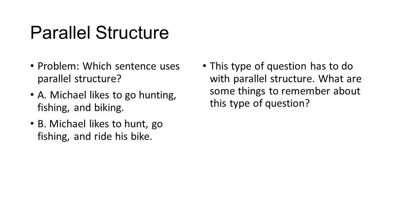 Parallel Structure Problem: Which sentence uses parallel structure