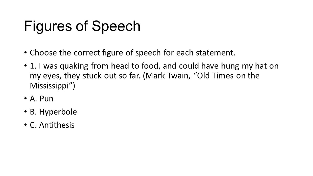 Figures of Speech Choose the correct figure of speech for each statement.