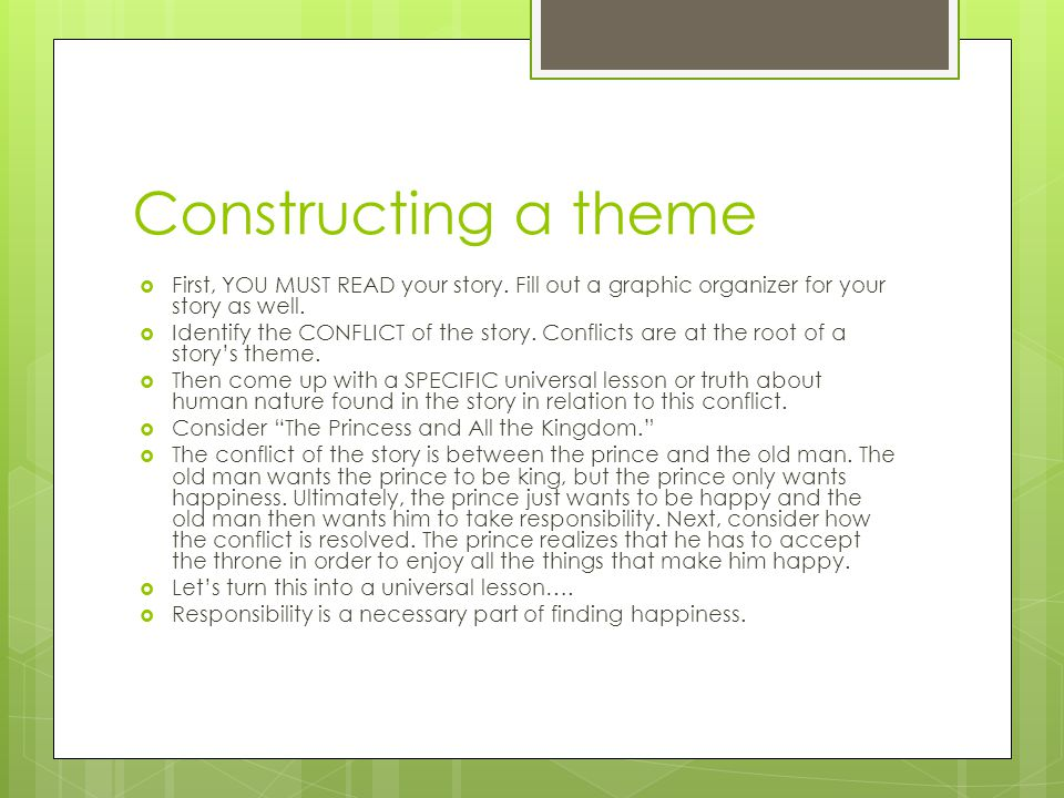 Constructing a theme First, YOU MUST READ your story. Fill out a graphic organizer for your story as well.