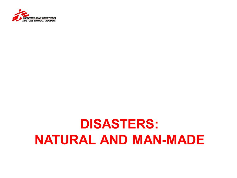 DISASTERS: Natural and man-made