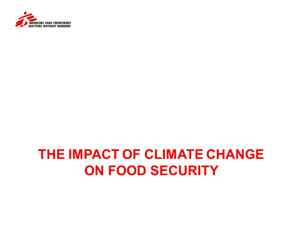 The Impact of CLIMATE CHANGE on Food security