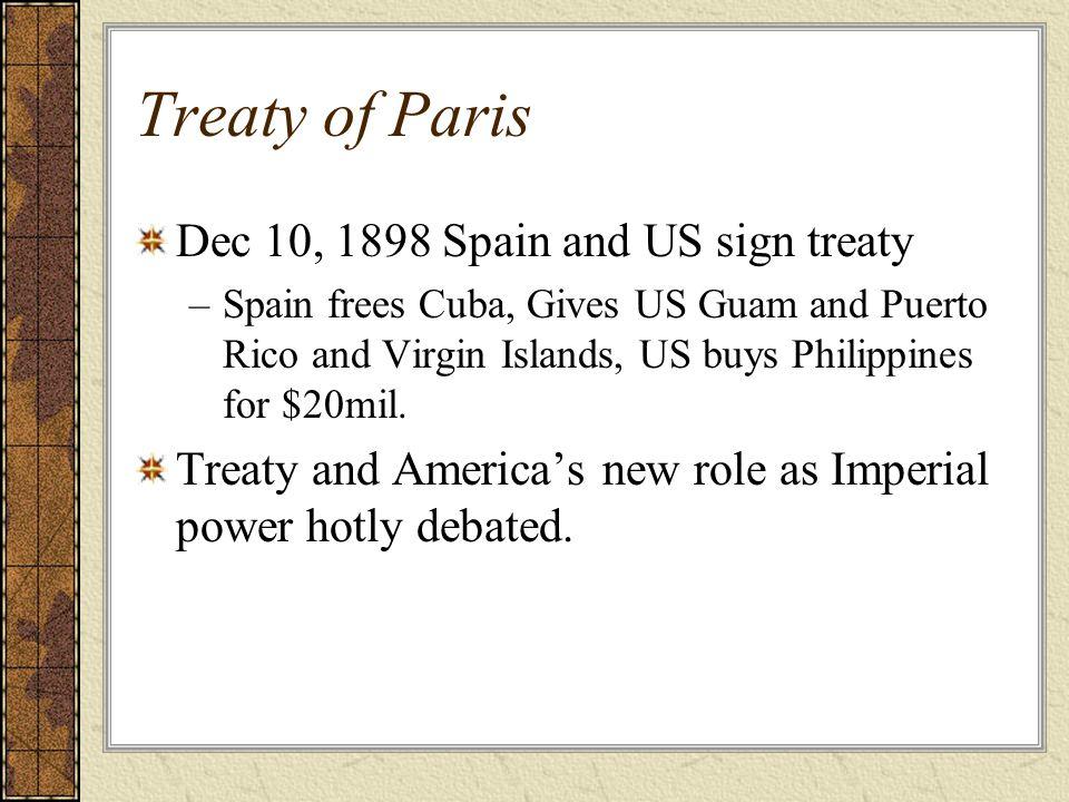 Treaty of Paris Dec 10, 1898 Spain and US sign treaty