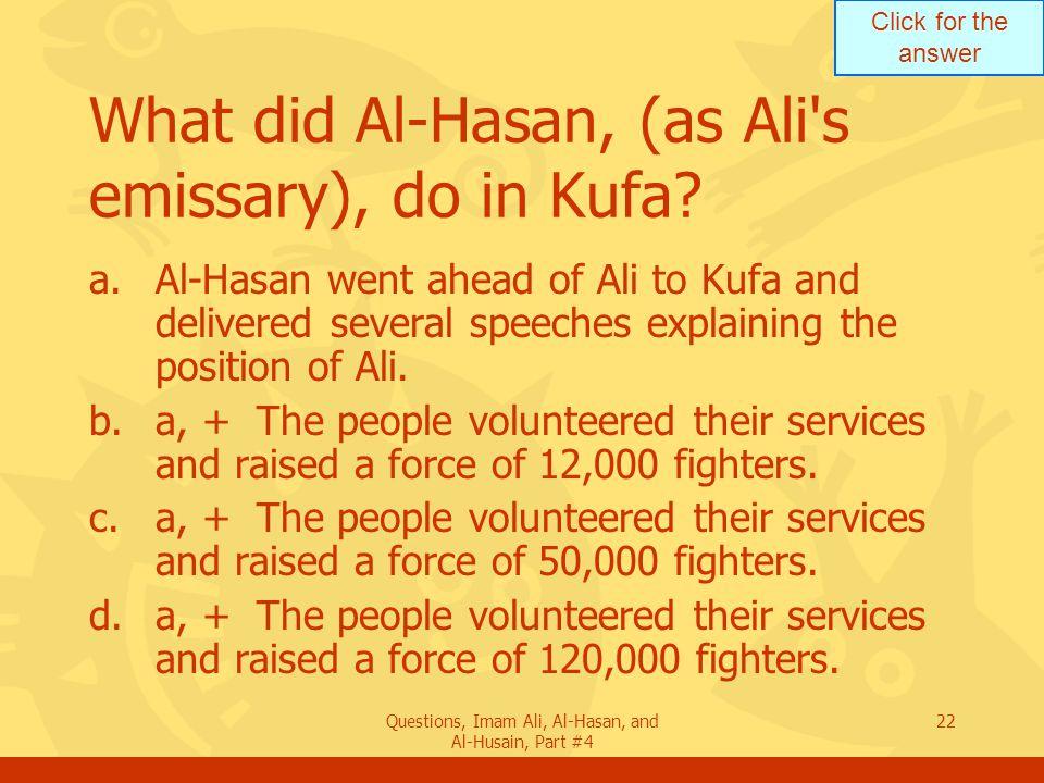 What did Al-Hasan, (as Ali s emissary), do in Kufa