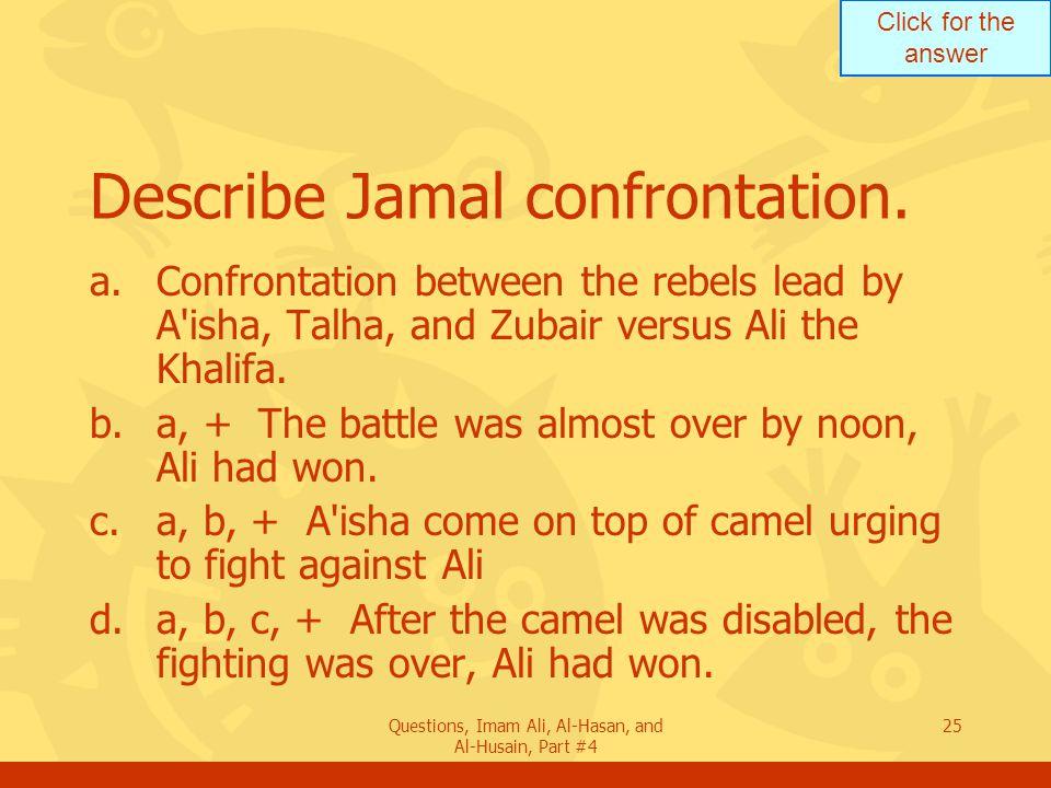Describe Jamal confrontation.