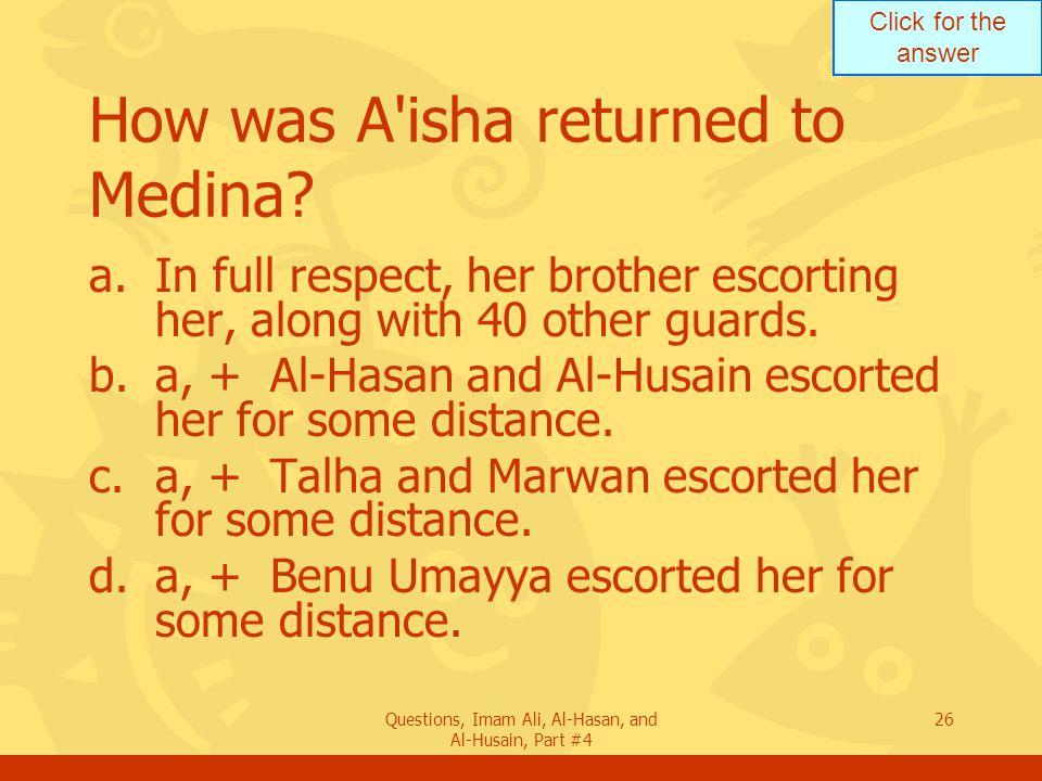 How was A isha returned to Medina