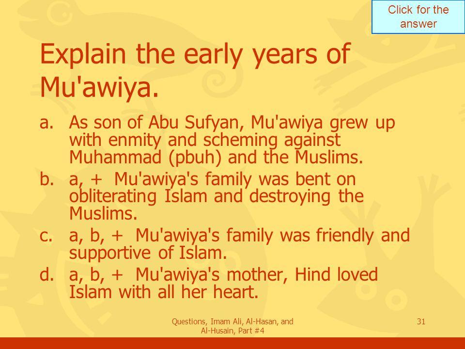 Explain the early years of Mu awiya.
