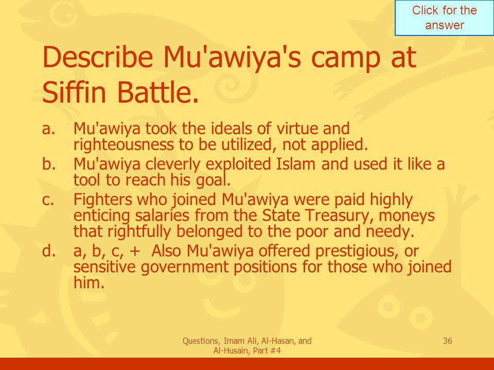 Describe Mu awiya s camp at Siffin Battle.