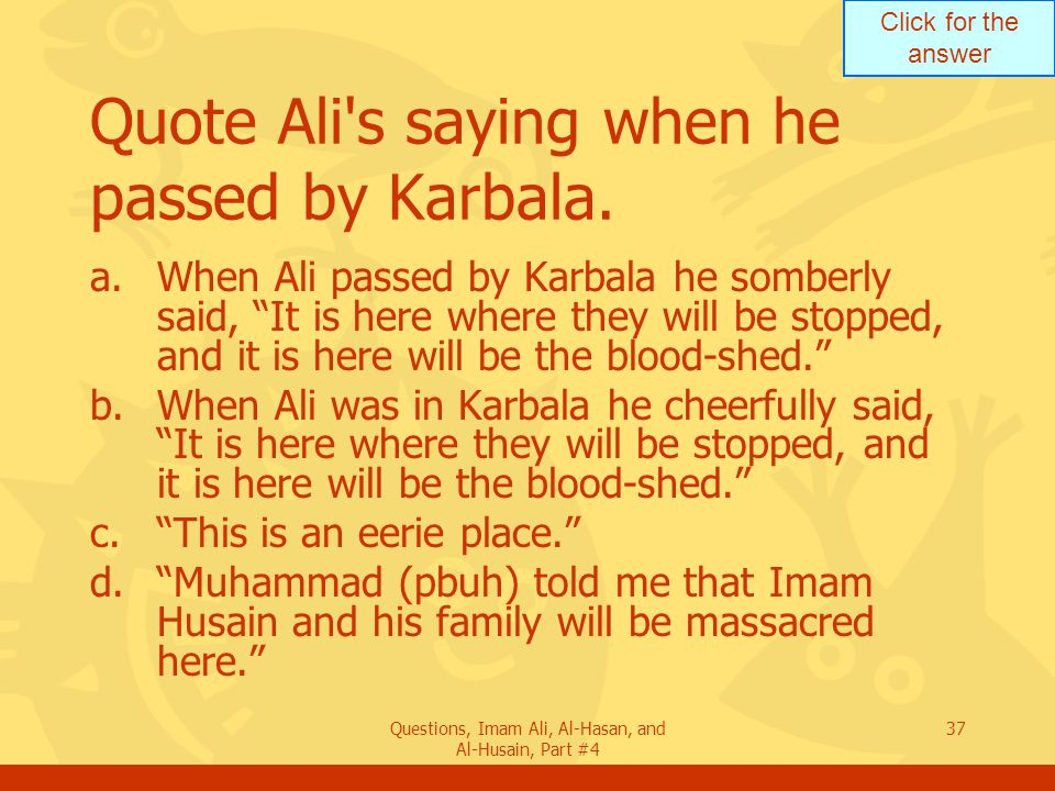 Quote Ali s saying when he passed by Karbala.