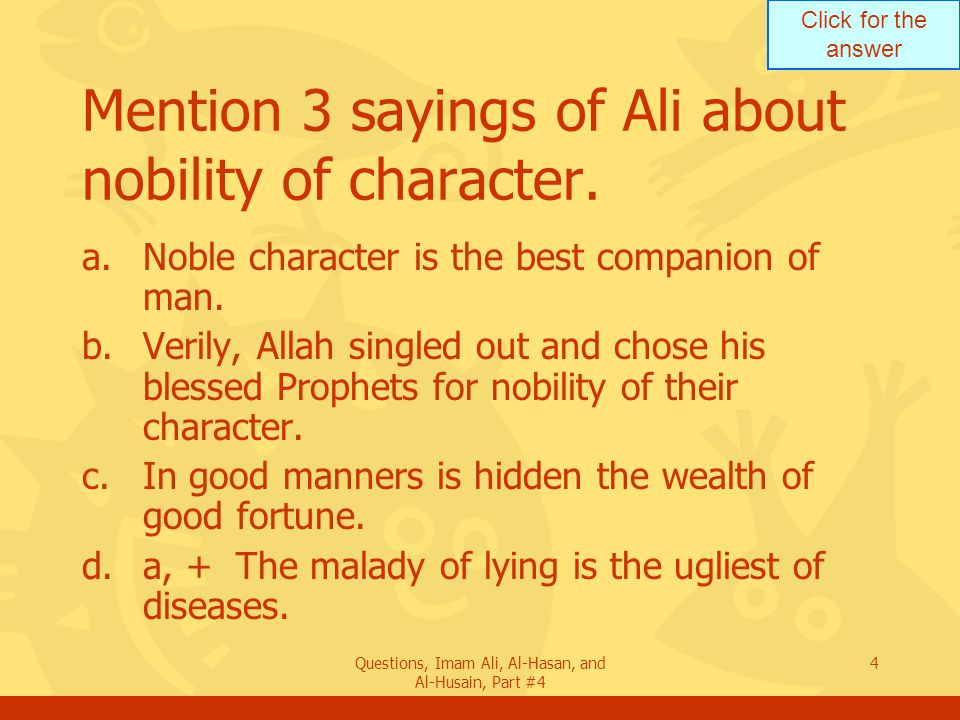 Mention 3 sayings of Ali about nobility of character.