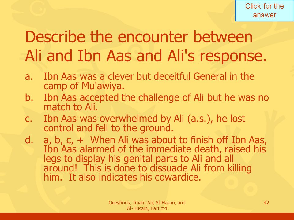Describe the encounter between Ali and Ibn Aas and Ali s response.