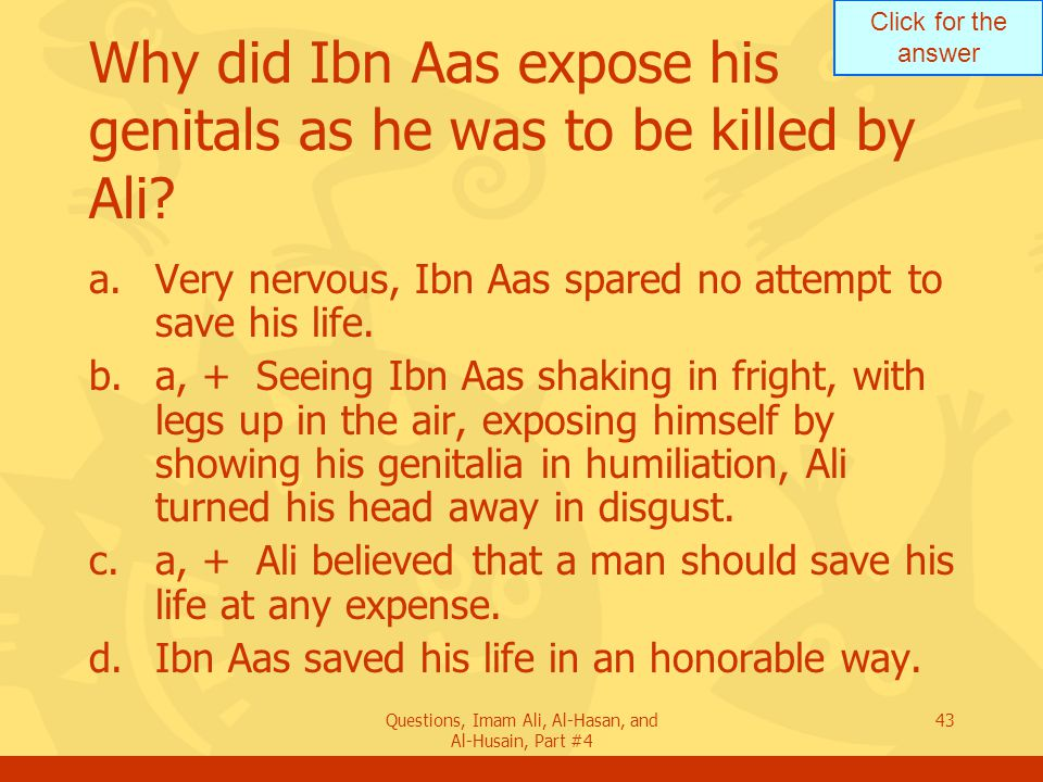 Why did Ibn Aas expose his genitals as he was to be killed by Ali
