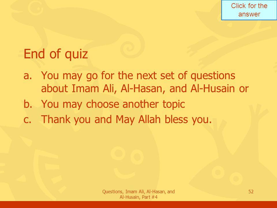 Questions, Imam Ali, Al-Hasan, and Al-Husain, Part #4