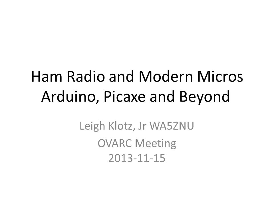 Ham Radio and Modern Micros Arduino, Picaxe and Beyond
