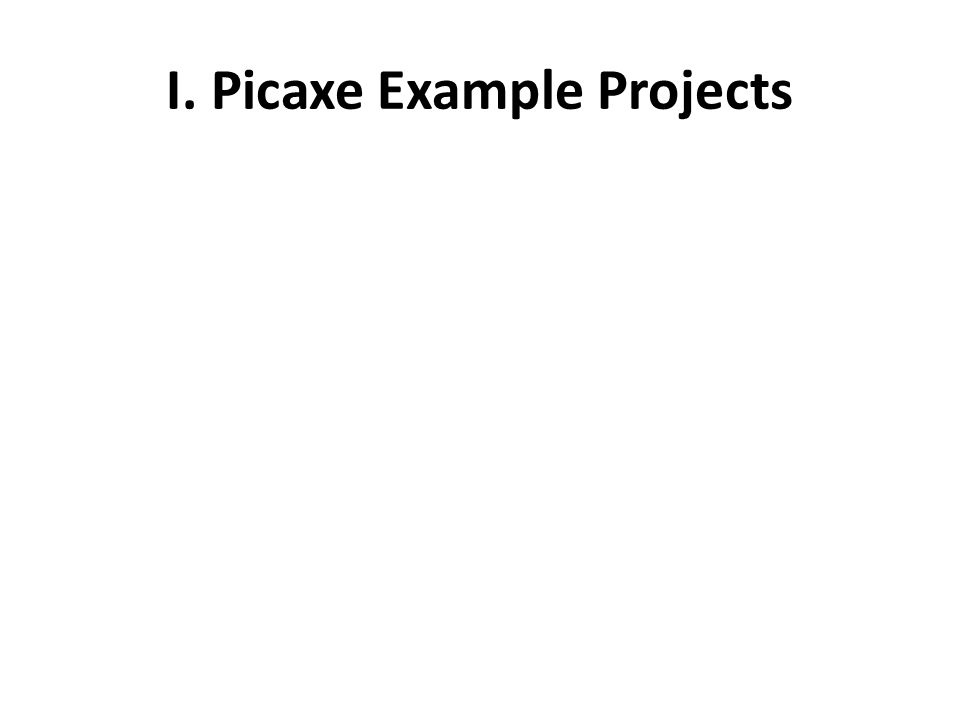 I. Picaxe Example Projects