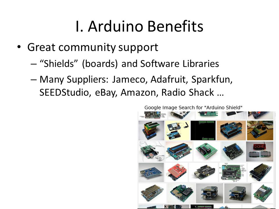 I. Arduino Benefits Great community support