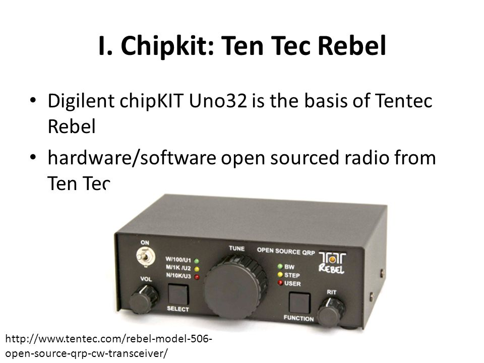 I. Chipkit: Ten Tec Rebel