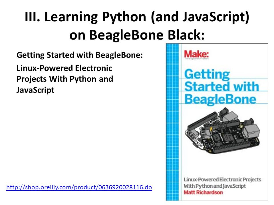 III. Learning Python (and JavaScript) on BeagleBone Black: