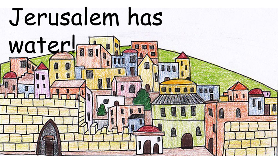 Jerusalem has water!