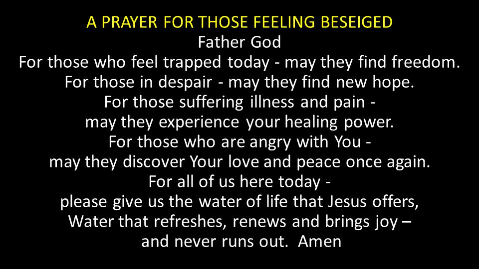 A PRAYER FOR THOSE FEELING BESEIGED Father God