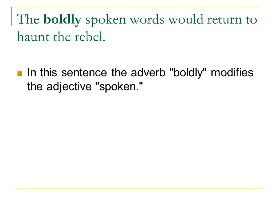 The boldly spoken words would return to haunt the rebel.