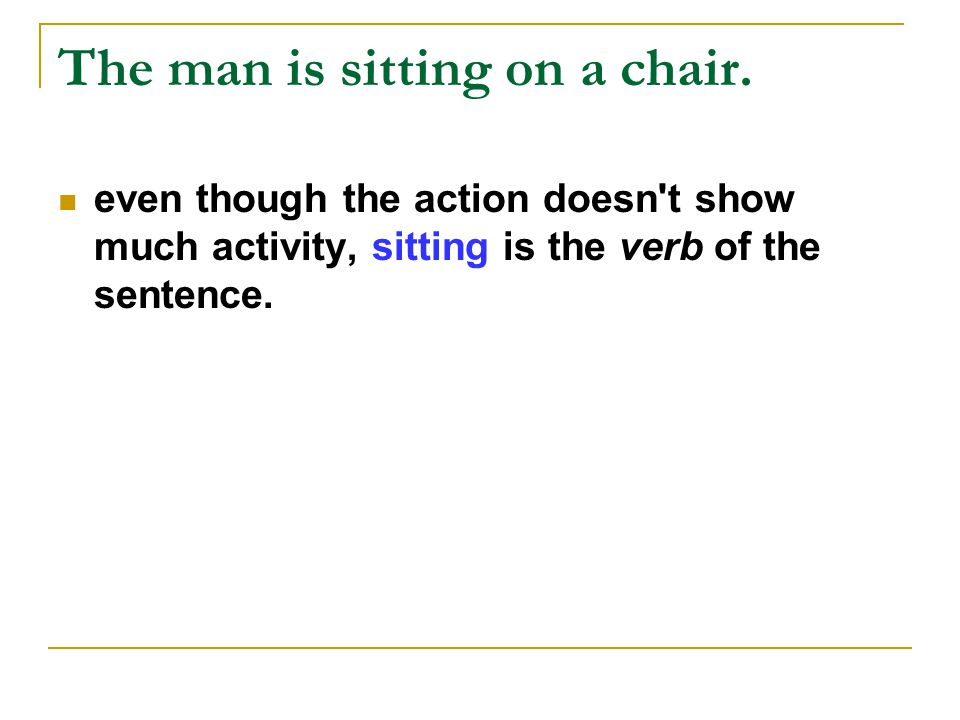 The man is sitting on a chair.