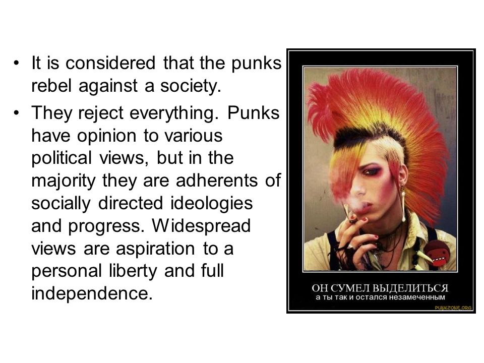 It is considered that the punks rebel against a society.