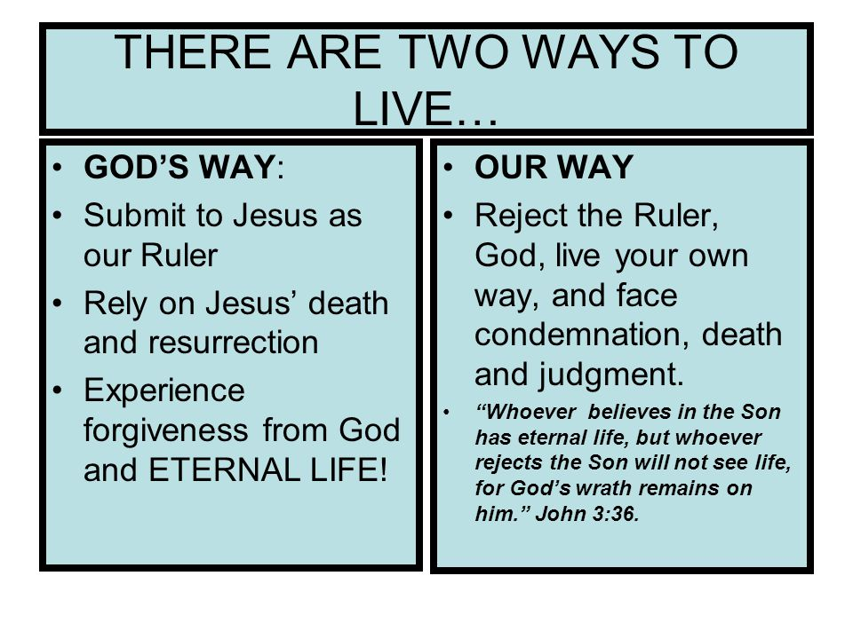THERE ARE TWO WAYS TO LIVE…