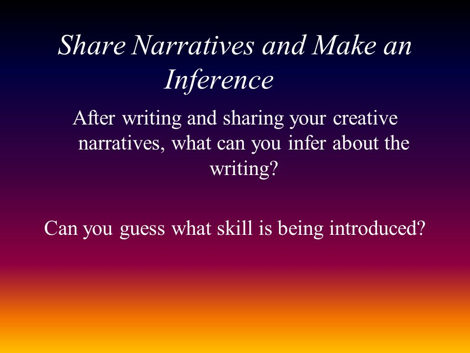 Share Narratives and Make an Inference