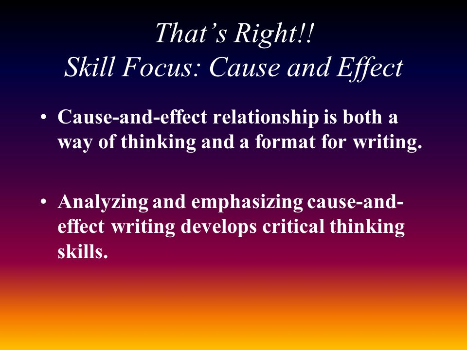 That's Right!! Skill Focus: Cause and Effect