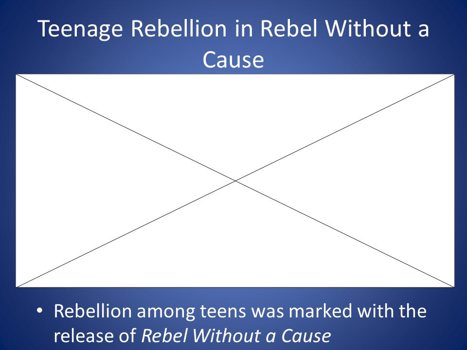 Teenage Rebellion in Rebel Without a Cause