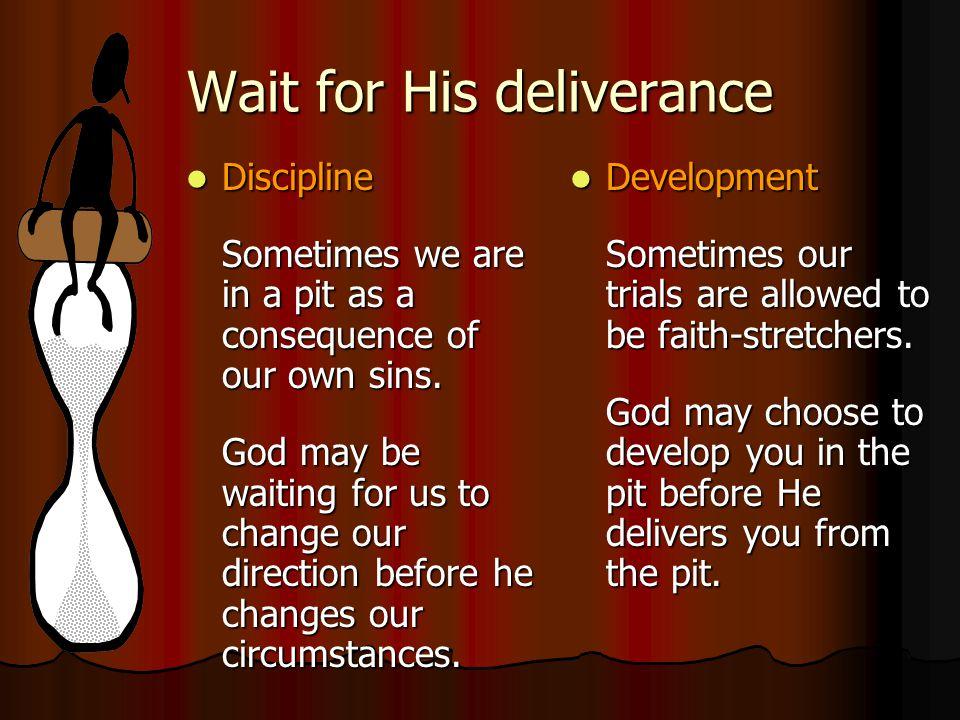 Wait for His deliverance