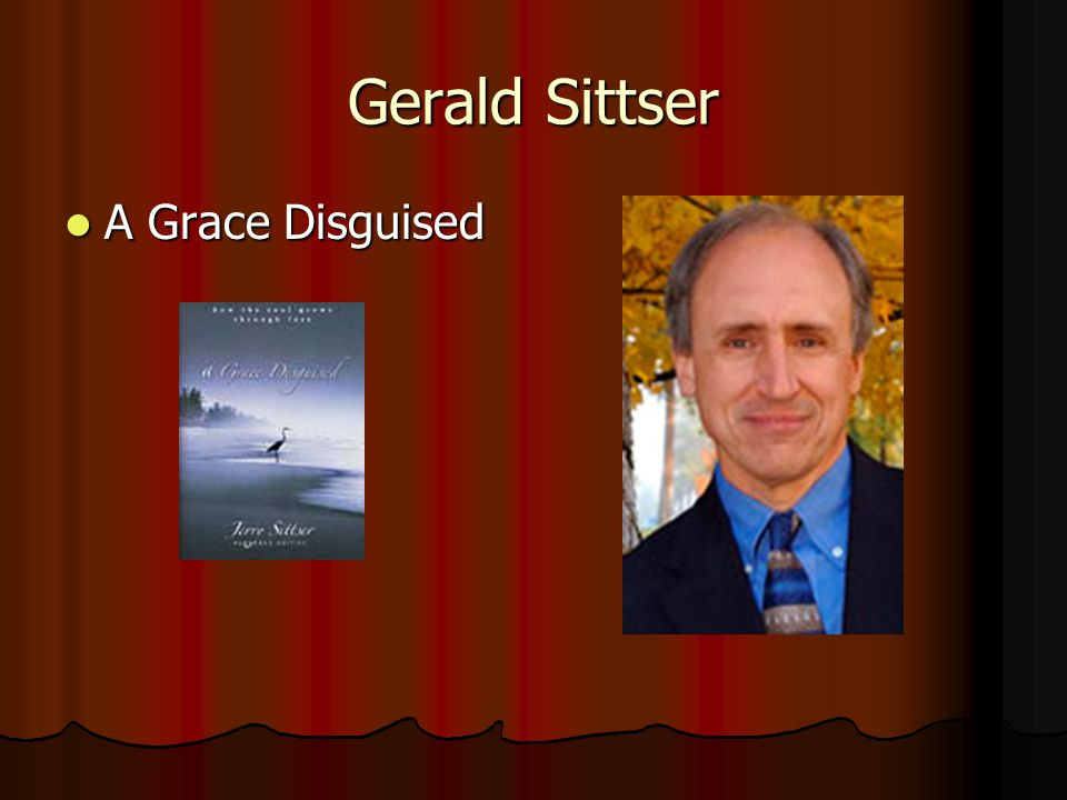 Gerald Sittser A Grace Disguised