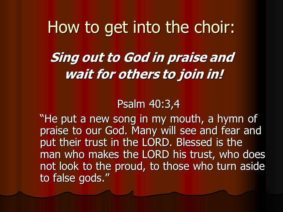 How to get into the choir: