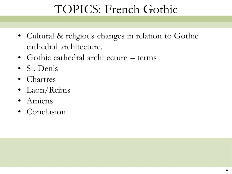 TOPICS: French Gothic Cultural & religious changes in relation to Gothic cathedral architecture. Gothic cathedral architecture – terms.