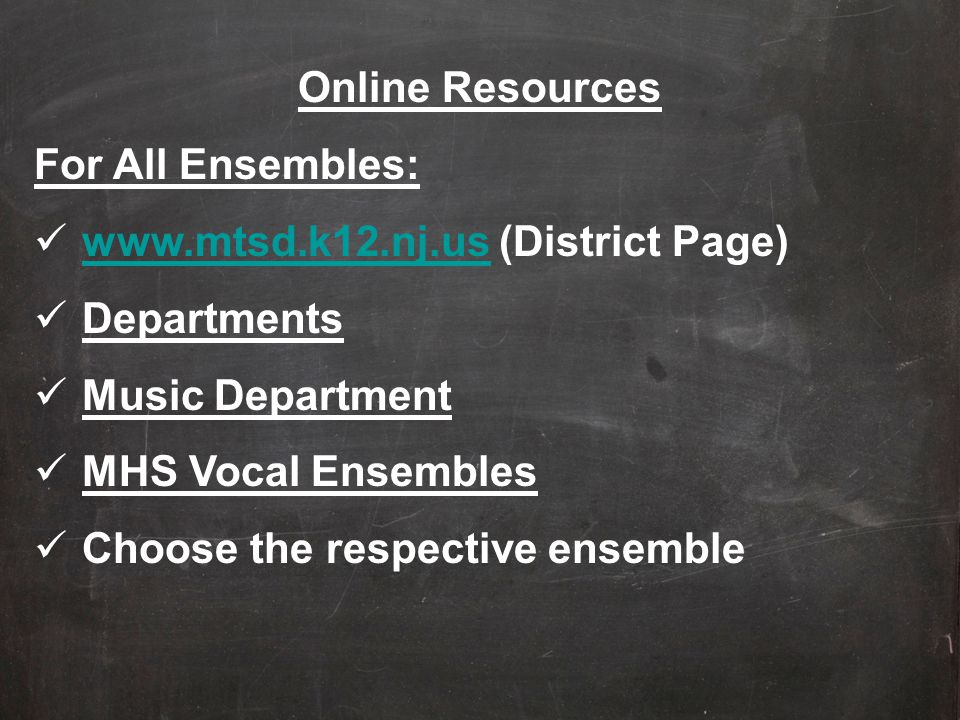 Online Resources For All Ensembles: www.mtsd.k12.nj.us (District Page) Departments. Music Department.