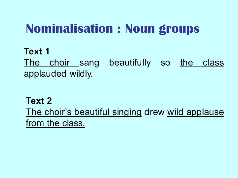 Nominalisation : Noun groups