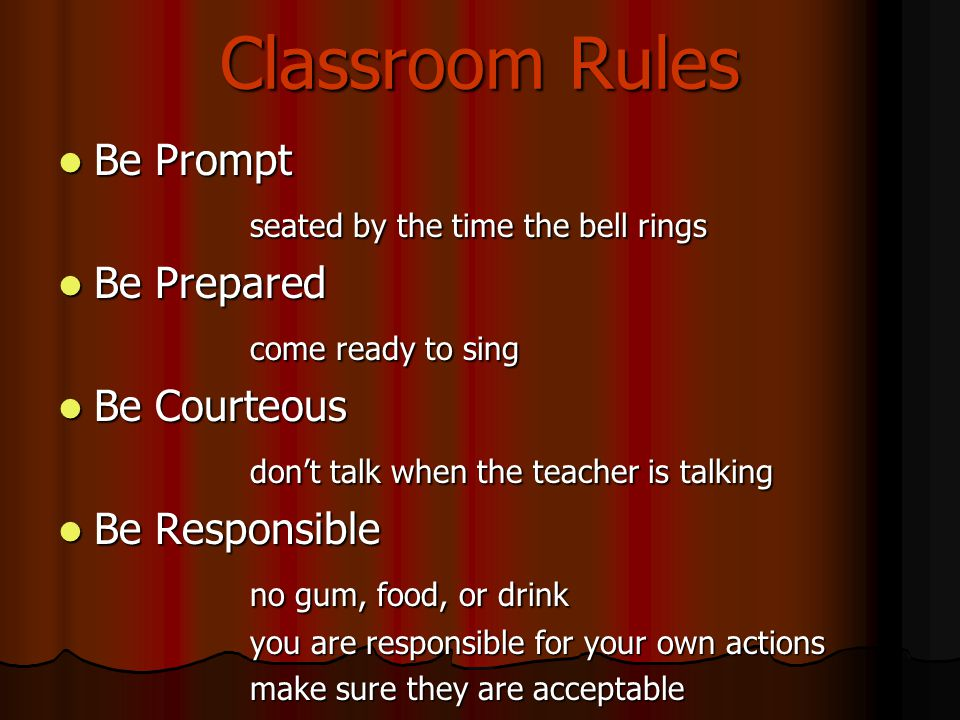 Classroom Rules Be Prompt seated by the time the bell rings