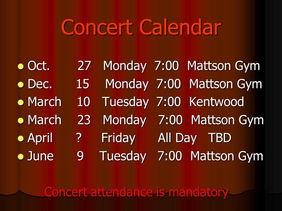 Concert Calendar Oct. 27 Monday 7:00 Mattson Gym