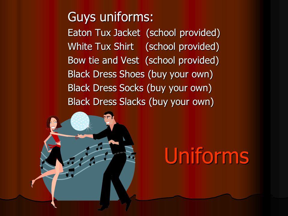 Uniforms Guys uniforms: Eaton Tux Jacket (school provided)