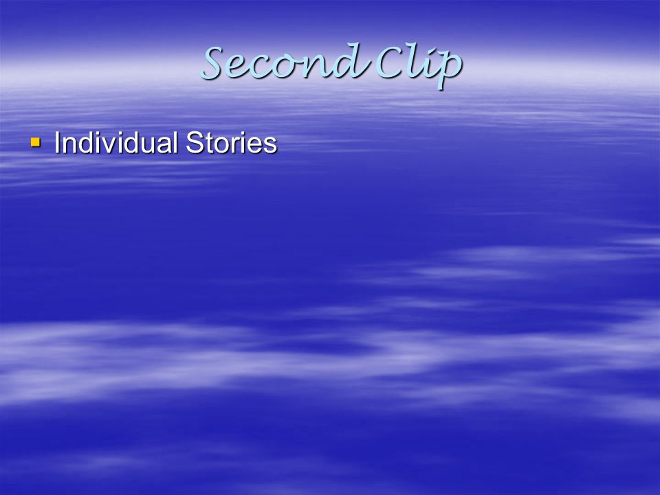 Second Clip Individual Stories