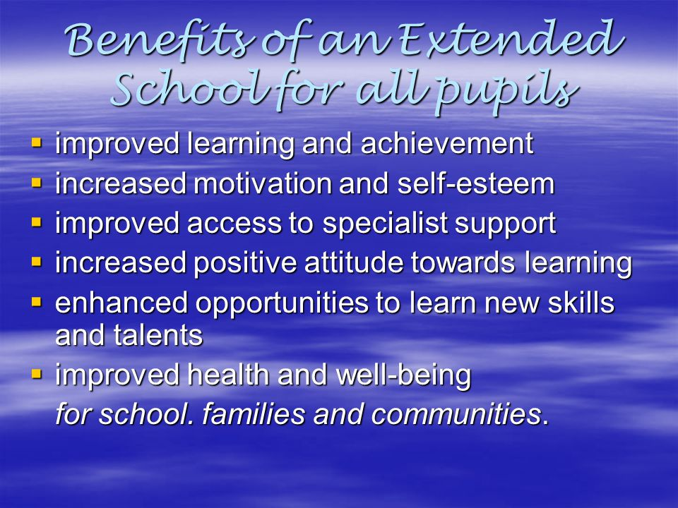 Benefits of an Extended School for all pupils